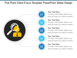Five Point Client Focus Template Powerpoint Slides Design