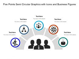 Five Points Semi Circular Graphics With Icons And Business Figures