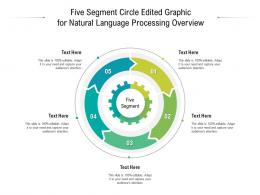 Five Segment Circle Edited Graphic For Natural Language Processing Overview Infographic Template