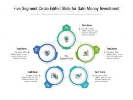 Five Segment Circle Edited Slide For Safe Money Investment Infographic Template