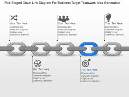 Five Staged Chain Link Diagram For Business Target Teamwork Idea Generation Ppt Template Slide