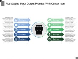 Five Staged Input Output Process With Center Icon