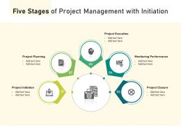 Five Stages Of Project Management With Initiation