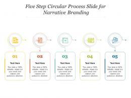 Five Step Circular Process Slide For Narrative Branding Infographic Template