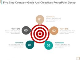 Five Step Company Goals And Objectives Powerpoint Design