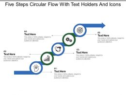 Five Steps Circular Flow With Text Holders And Icons