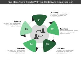 Five Steps Points Circular With Text Holders And Employees Icon