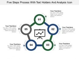Five Steps Process With Text Holders And Analysis Icon