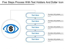 Five Steps Process With Text Holders And Dollar Icon