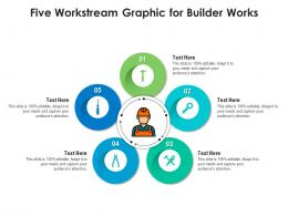 Five Workstream Graphic For Builder Works Infographic Template