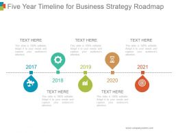 Five Year Timeline For Business Strategy Roadmap Ppt Background Designs