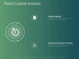 Fixed Capital Analysis Capital Budgeting Ppt Powerpoint Presentation Layouts Design Inspiration