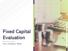 Fixed Capital Evaluation Powerpoint Presentation Slides