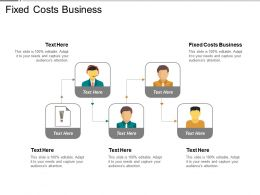 Fixed Costs Business Ppt Powerpoint Presentation Gallery Format Ideas Cpb
