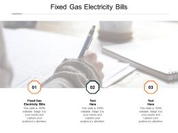 Fixed Gas Electricity Bills Ppt Powerpoint Presentation Show Cpb