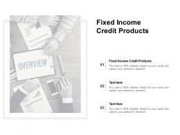 Fixed Income Credit Products Ppt Powerpoint Presentation Icon Designs Cpb