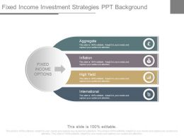 Fixed Income Investment Strategies Ppt Background