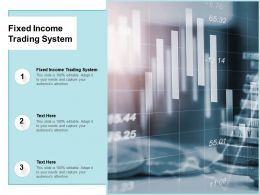 Fixed Income Trading System Ppt Powerpoint Presentation Show Visuals Cpb