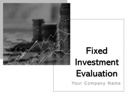 Fixed Investment Evaluation Powerpoint Presentation Slides