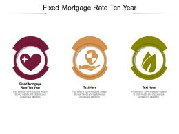 Fixed Mortgage Rate Ten Year Ppt Powerpoint Presentation Summary Outline Cpb