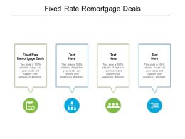 Fixed Rate Remortgage Deals Ppt Powerpoint Presentation Infographics Infographics Cpb