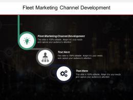 Fleet Marketing Channel Development Ppt Powerpoint Presentation Infographics Gridlines Cpb