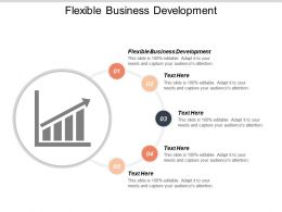 Flexible Business Development Ppt Powerpoint Presentation Layouts Graphic Tips Cpb