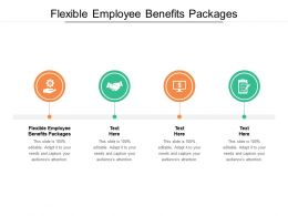 Flexible Employee Benefits Packages Ppt Infographics Examples Cpb
