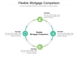 Flexible Mortgage Comparison Ppt Powerpoint Presentation Infographics Samples Cpb