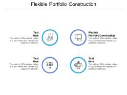 Flexible Portfolio Construction Ppt Powerpoint Presentation Professional Layout Cpb