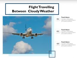 Flight Travelling Between Cloudy Weather