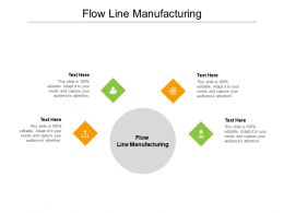 Flow Line Manufacturing Ppt Powerpoint Presentation Infographics Template Cpb