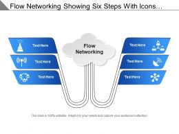 Flow Networking Showing Six Steps With Icons And Text Boxes