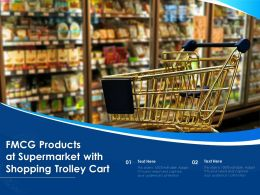 FMCG Products At Supermarket With Shopping Trolley Cart
