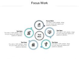 Focus Work Ppt Powerpoint Presentation Ideas Graphics Template Cpb