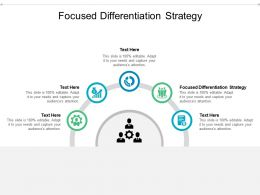 Focused Differentiation Strategy Ppt Powerpoint Presentation Ideas Gallery Cpb