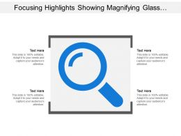 Focusing Highlights Showing Magnifying Glass With Text Options