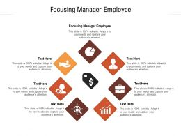 Focusing Manager Employee Ppt Powerpoint Presentation Ideas Shapes Cpb