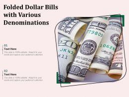 Folded Dollar Bills With Various Denominations