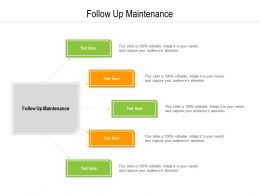 Follow Up Maintenance Ppt Powerpoint Presentation Inspiration Cpb