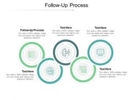 Follow Up Process Ppt Powerpoint Presentation Gallery Background Designs Cpb