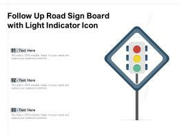 Follow Up Road Sign Board With Light Indicator Icon