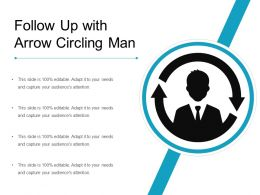 Follow Up With Arrow Circling Man