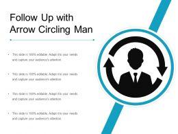 Follow Up With Arrow Circling Man