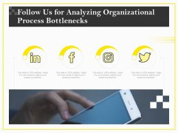 Follow Us For Analyzing Organizational Process Bottlenecks Ppt Clipart