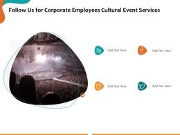 Follow Us For Corporate Employees Cultural Event Services Ppt Powerpoint Presentation Guide