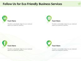 Follow Us For Eco Friendly Business Services Ppt Powerpoint Presentation File Demonstration