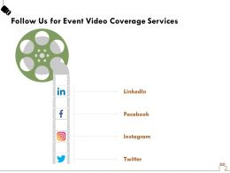 Follow Us For Event Video Coverage Services Ppt Powerpoint Presentation Gallery Ideas