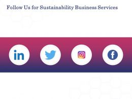 Follow Us For Sustainability Business Services Ppt Powerpoint Presentation Ideas Topics