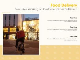 Food Delivery Executive Working On Customer Order Fulfillment Infographic Template